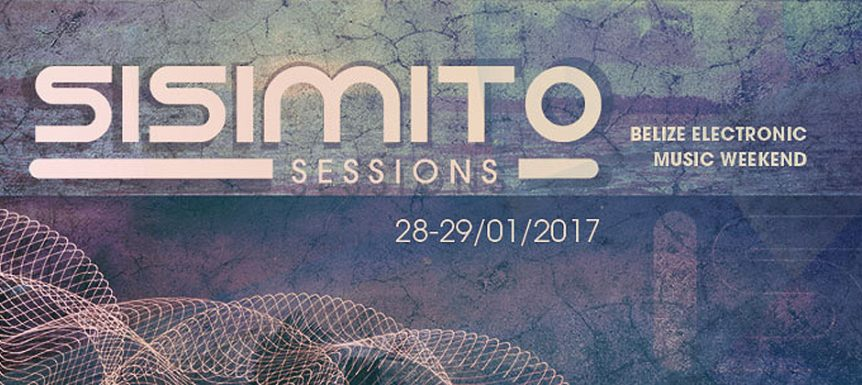 Sisimito Session Belize Electronic Music Weekend
